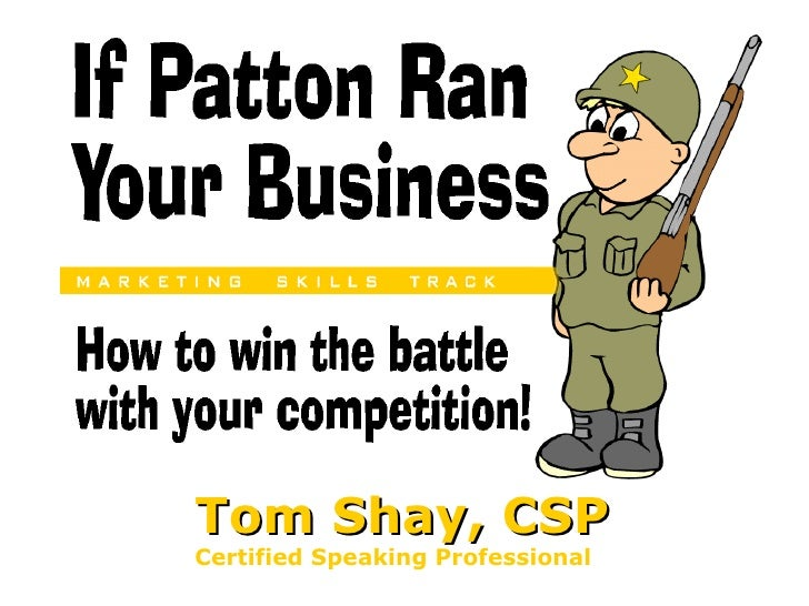 If Patton Ran Your Business By Tom Shay