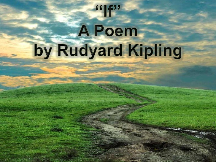 """If""<br />A Poem<br />by Rudyard Kipling<br />"