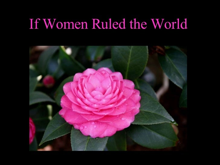 essay on if women ruled the world