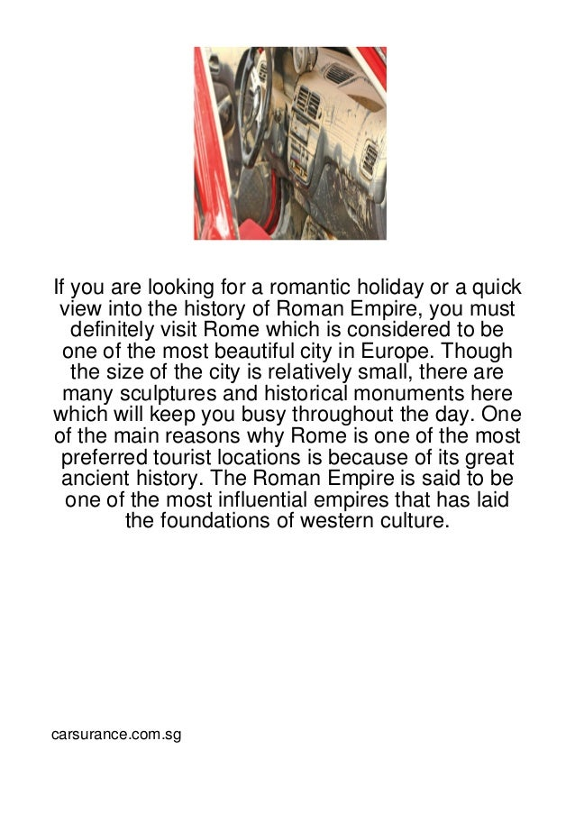 If you are looking for a romantic holiday or a quick view into the history of Roman Empire, you must   definitely visit Ro...