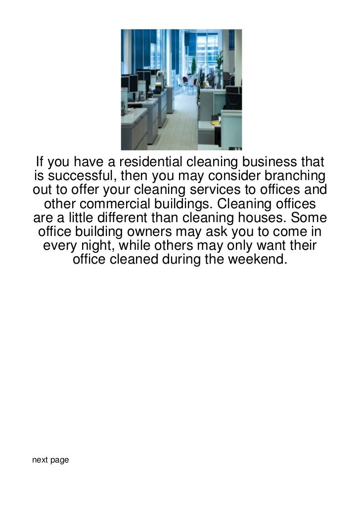 If you have a residential cleaning business thatis successful, then you may consider branchingout to offer your cleaning s...