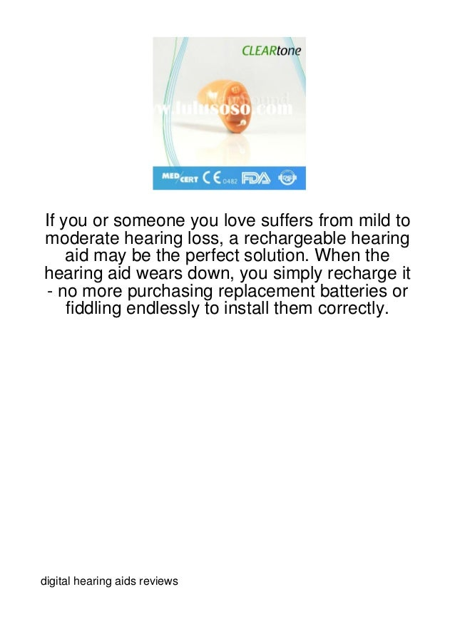 If you or someone you love suffers from mild tomoderate hearing loss, a rechargeable hearing    aid may be the perfect sol...