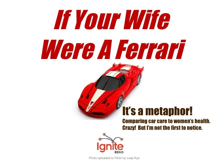 If your wife were a Ferrari