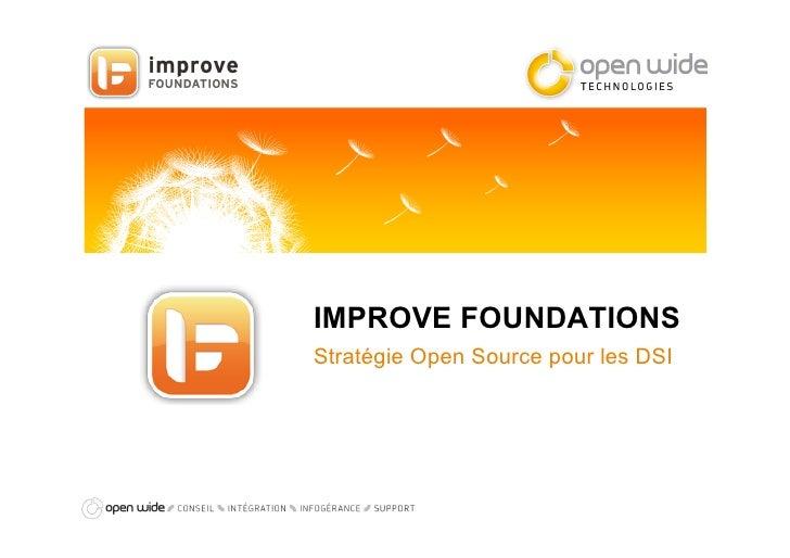 IMPROVE FOUNDATIONSStratégie Open Source pour les DSI