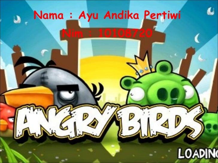 Nama : Ayu Andika Pertiwi Nim : 10108720