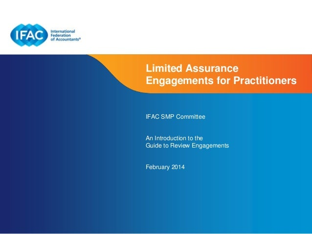 Limited Assurance Engagements for Practitioners  IFAC SMP Committee  An Introduction to the Guide to Review Engagements  F...