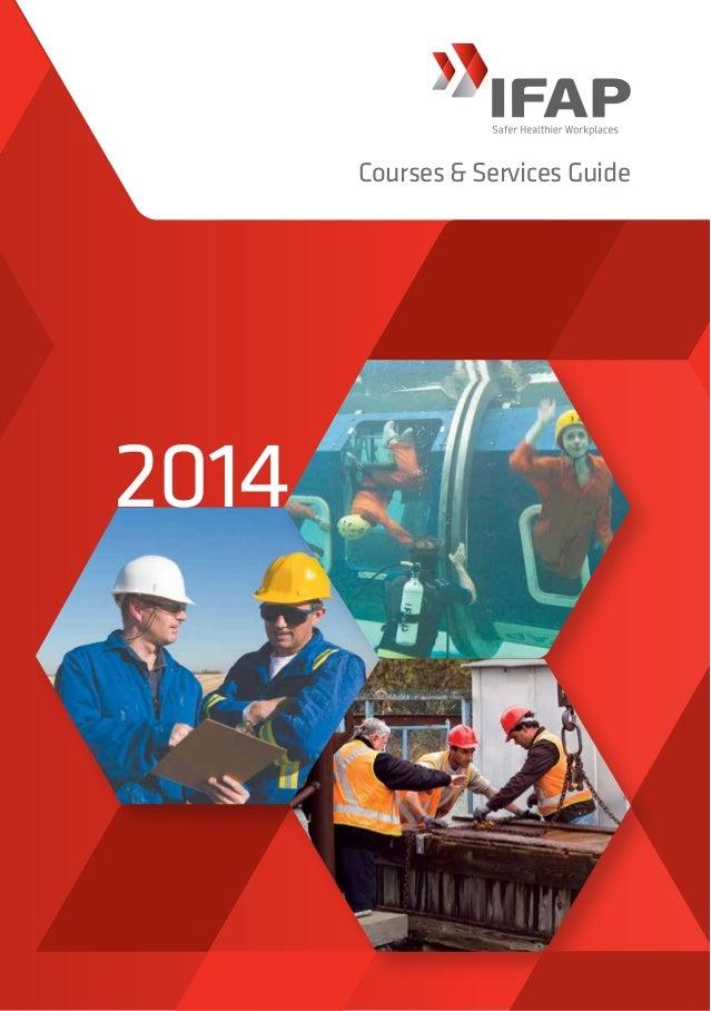 www.ifap.asn.au 1300 432 700 North Lake  | Fremantle |Kalgoorlie| Geraldton Courses & Services Guide IFAPCOURSES&SERV...
