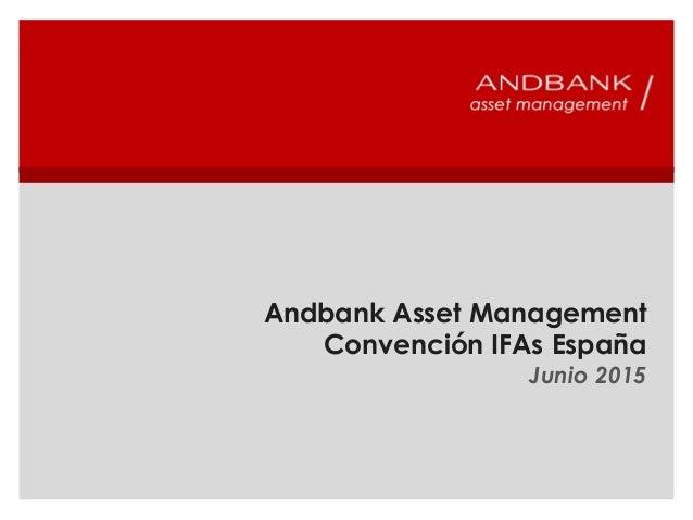 Andbank Asset Management Convención IFAs España Junio 2015