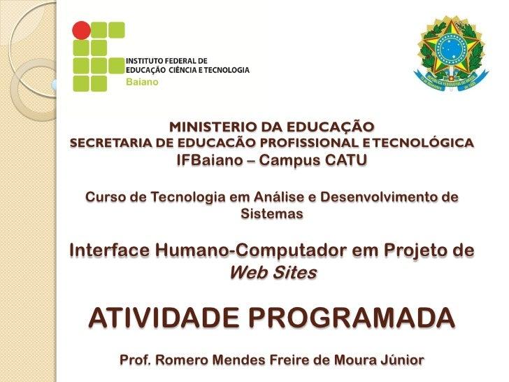 MINISTERIO DA EDUCAÇÃO SECRETARIA DE EDUCACÃO PROFISSIONAL E TECNOLÓGICA              IFBaiano – Campus CATU   Curso de Te...