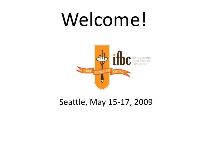 Welcome!   Seattle, May 15-17, 2009