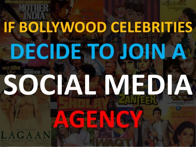 IF BOLLYWOOD CELEBRITIES DECIDE TO JOIN A SOCIAL MEDIA AGENCY