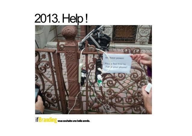2013. Help !     vous souhaite une belle année.