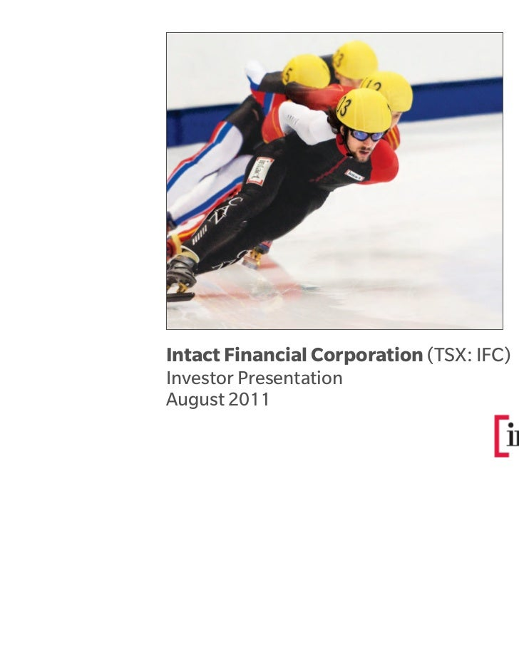 Intact Financial Corporation (TSX: IFC)Investor PresentationAugust 2011