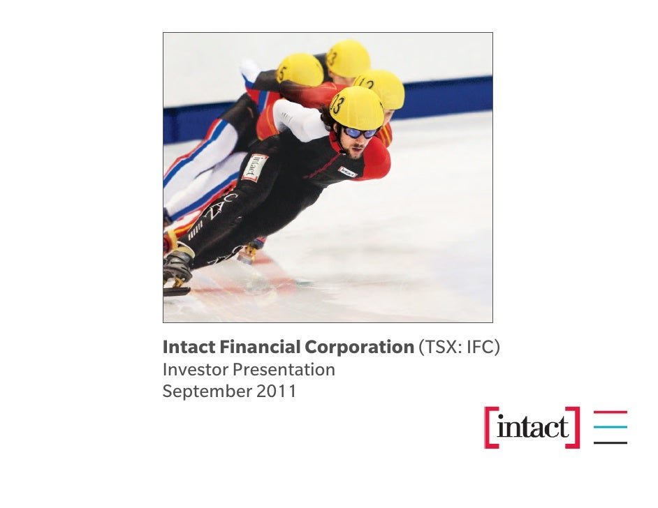 Intact Financial Corporation (TSX: IFC)Investor PresentationSeptember 2011