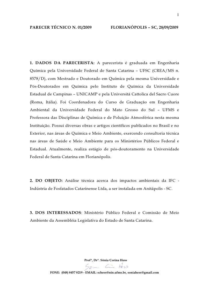 1  PARECER TÉCNICO N. 01/2009                        FLORIANÓPOLIS – SC, 28/09/2009     1. DADOS DA PARECERISTA: A parecer...