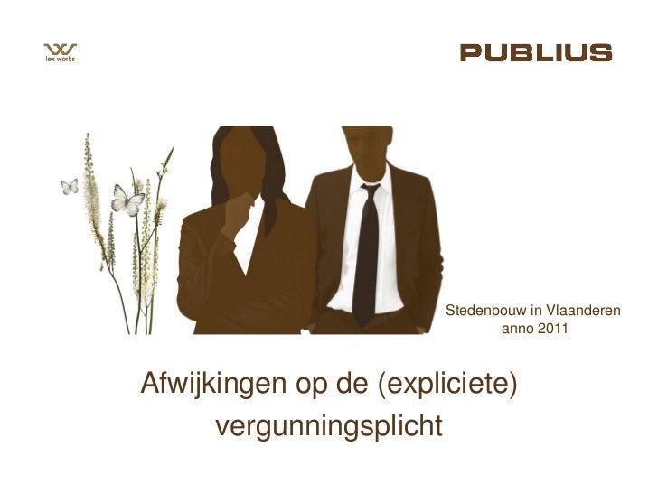 Stedenbouw in Vlaanderen                               anno 2011Afwijkingen op de (expliciete)      vergunningsplicht