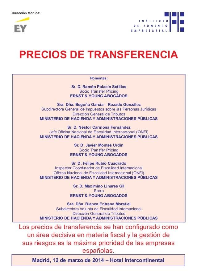 Dirección técnica:  PRECIOS DE TRANSFERENCIA Ponentes:  Sr. D. Ramón Palacín Sotillos Socio Transfer Pricing ERNST & YOUNG...