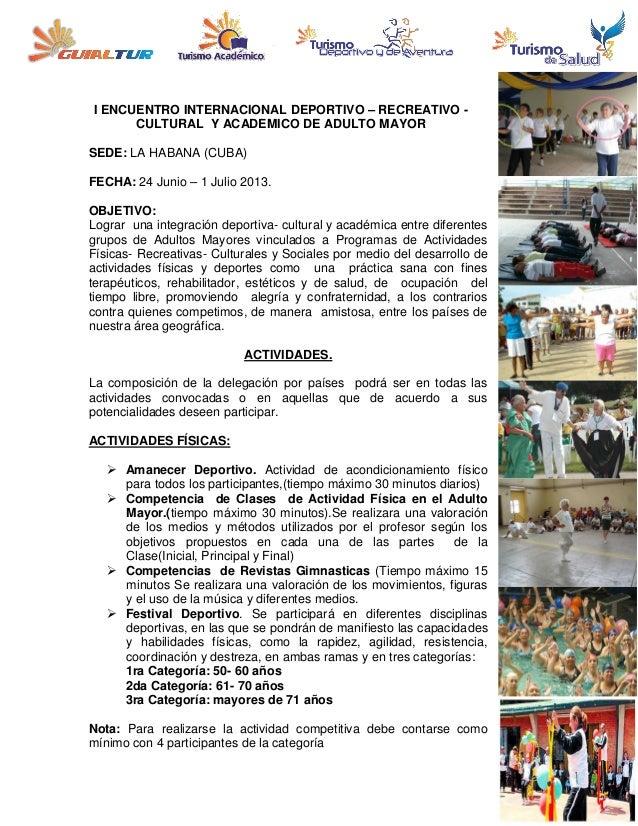 I ENCUENTRO INTERNACIONAL DEPORTIVO – RECREATIVO -      CULTURAL Y ACADEMICO DE ADULTO MAYORSEDE: LA HABANA (CUBA)FECHA: 2...