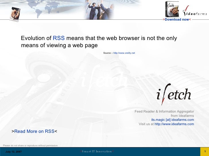 Feed Reader & Information Aggregator from Ideafarms its.magic [at] ideafarms.com Visit us at  http://www.ideafarms.com Evo...