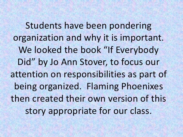 """Students have been pondering organization and why it is important.  We looked the book """"If Everybody Did"""" by Jo Ann Stover..."""