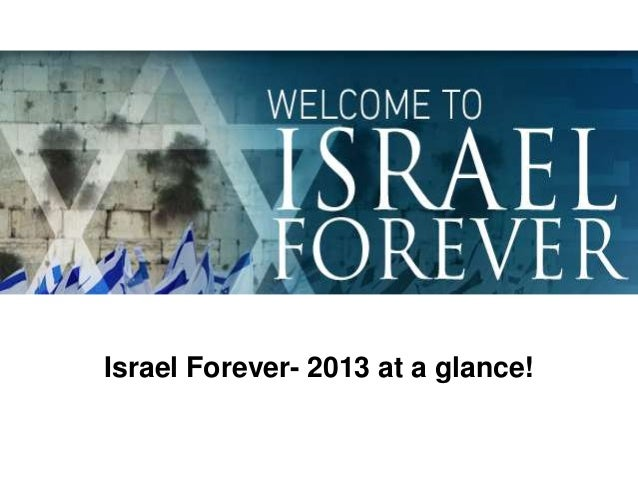Israel Forever- 2013 at a glance!