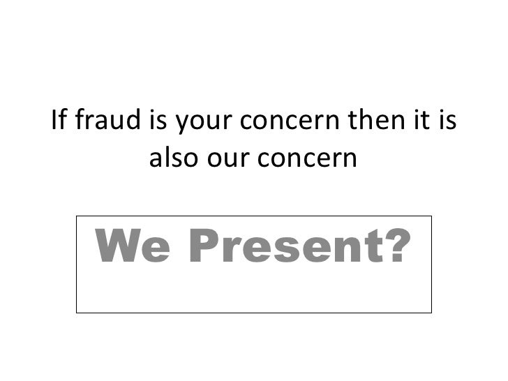 If Fraud Is Your Concern Then It Is