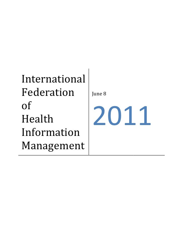 InternationalFederation      June 8ofHealthInformation                2011Management