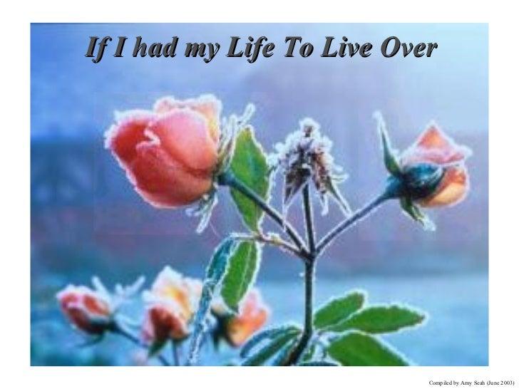 If i hadmylifetoliveover