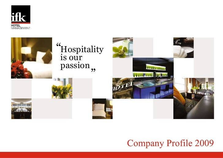 """Hospitality  is our  passion            ""                    Company Profile 2008"