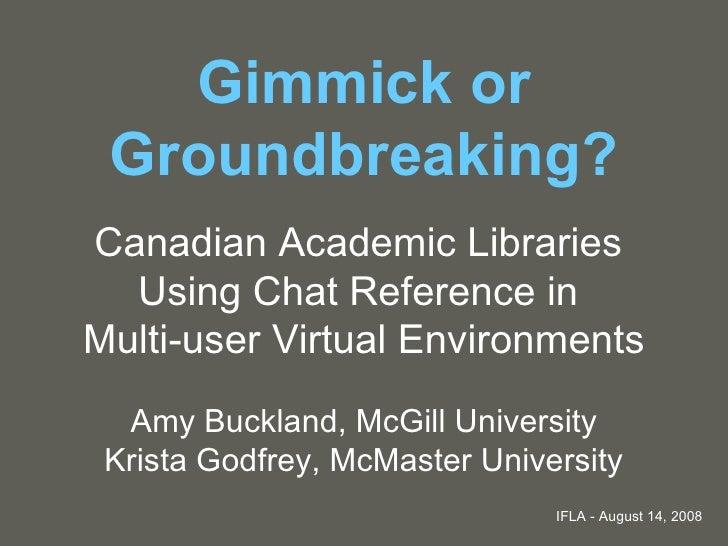 Gimmick or Groundbreaking
