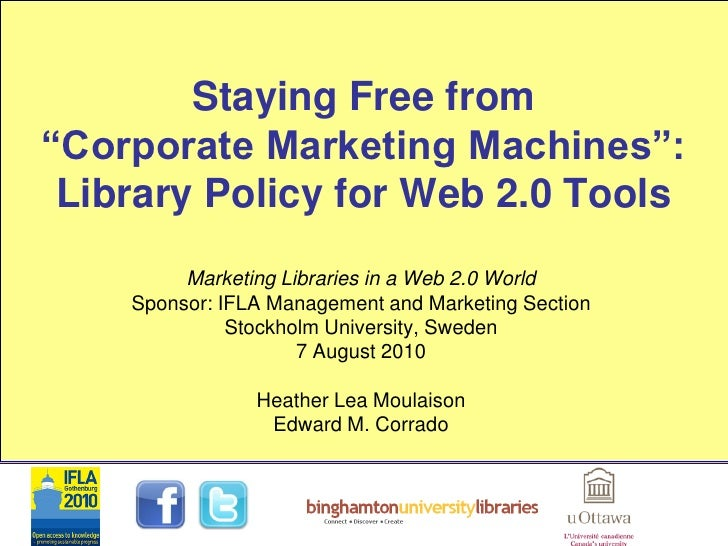 """Staying Free from """"Corporate Marketing Machines"""":  Library Policy for Web 2.0 Tools          Marketing Libraries in a Web ..."""