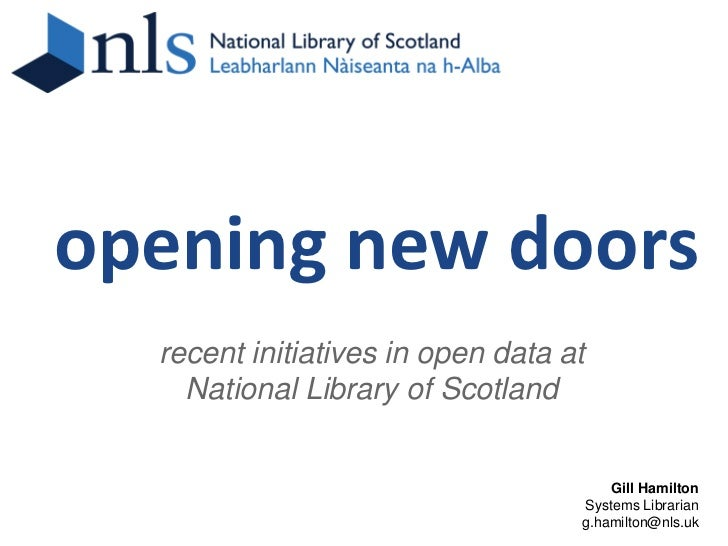 opening new doors  recent initiatives in open data at    National Library of Scotland                                     ...