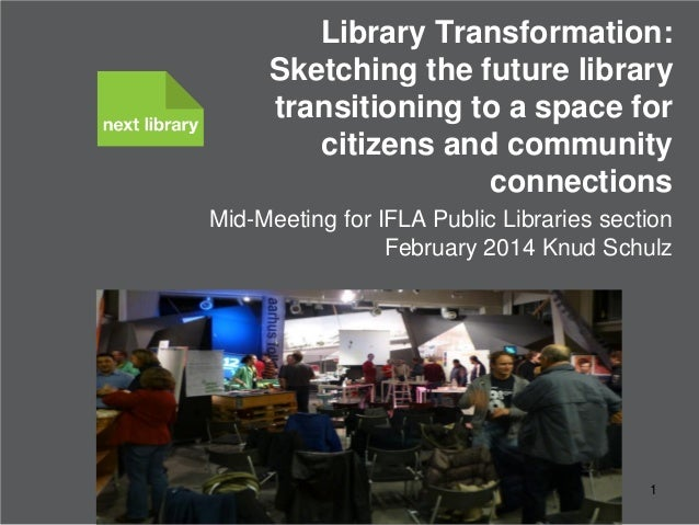 Library Transformation: Sketching the future library transitioning to a space for citizens and community connections Mid-M...