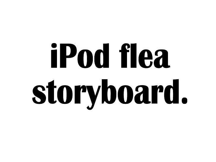 iPod flea  storyboard.