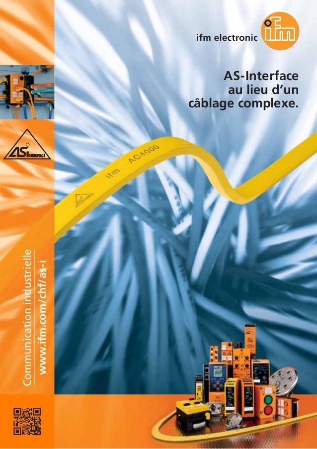 AS-Interface au lieu d'un câblage complexe. www.ifm.com/chf/as-i Communicationindustrielle