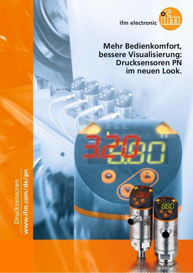 Mehr Bedienkomfort, bessere Visualisierung: Drucksensoren PN im neuen Look. www.ifm.com/de/pn Drucksensoren
