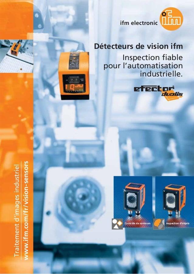 Détecteurs de vision ifm Inspection fiable pour l'automatisation industrielle. Contrôle de contours Inspection d'objets ww...