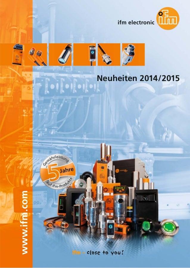 www.ifm.com Neuheiten 2014/2015 Jahre Ge w ährleistung auf ifm-Produ kte