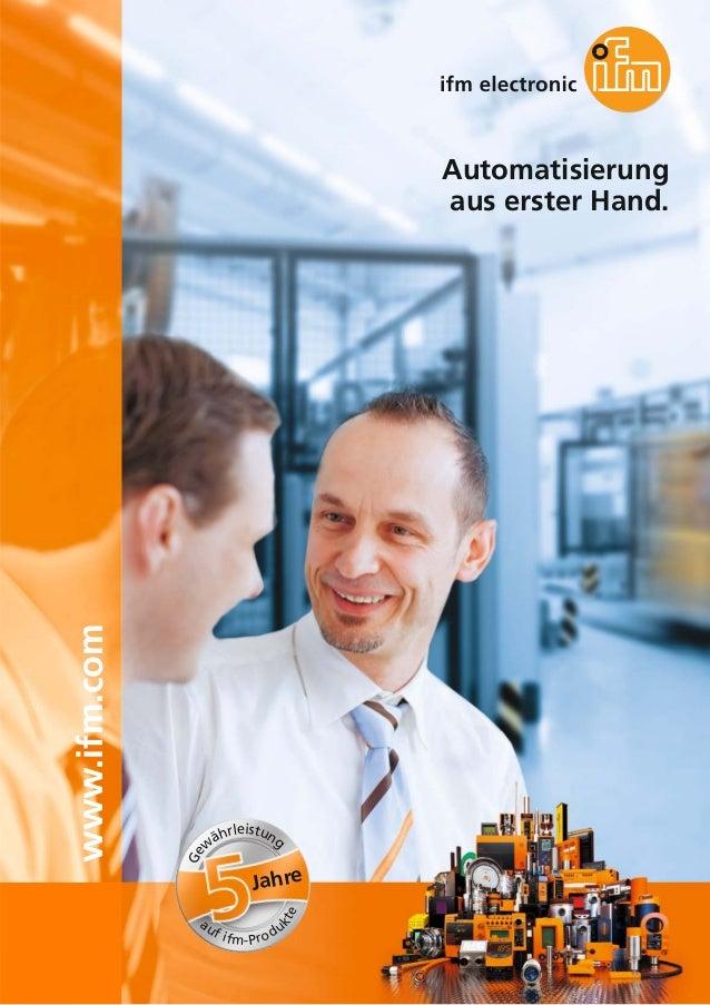 Jahre Ge w ährleistung auf ifm-Produ kte Automatisierung aus erster Hand. www.ifm.com