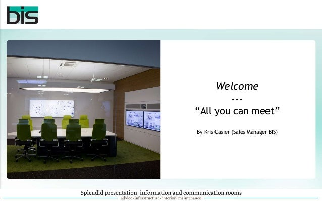 """Welcome --- """"All you can meet"""" By Kris Casier (Sales Manager BIS)"""
