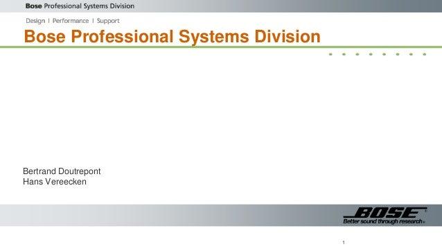 Bose Professional Systems Division Bertrand Doutrepont Hans Vereecken 1