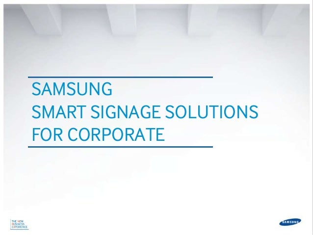 SAMSUNG SMART SIGNAGE SOLUTIONS FOR CORPORATE