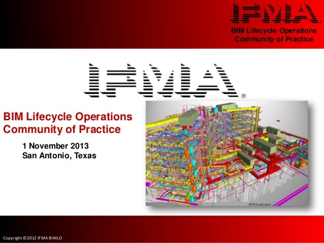 IFMA BIM LIFECYCLE OPERATIONS COMMUNITY OF PRACTICE MEETING AT WORLD WORKPLACE 2012
