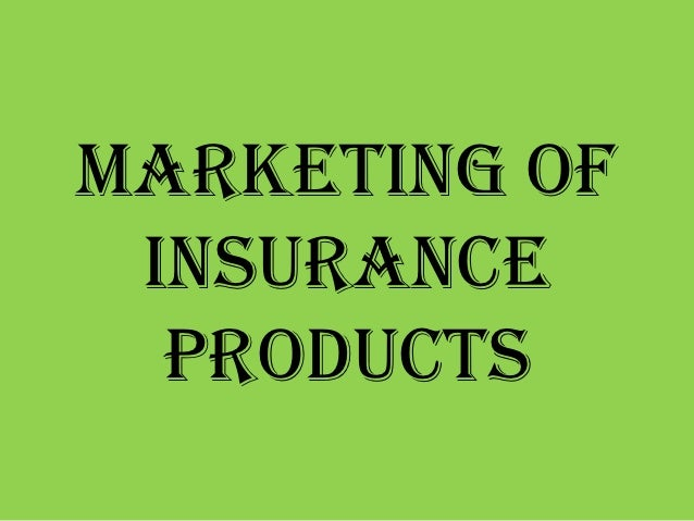 Marketing of Insurance  Products