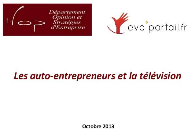 Les auto-entrepreneurs et la télévision  Octobre 2013