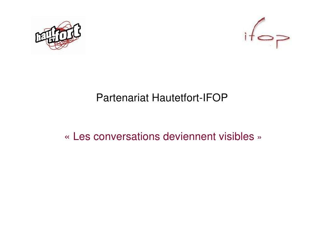 Partenariat Hautetfort-IFOP   « Les conversations deviennent visibles »