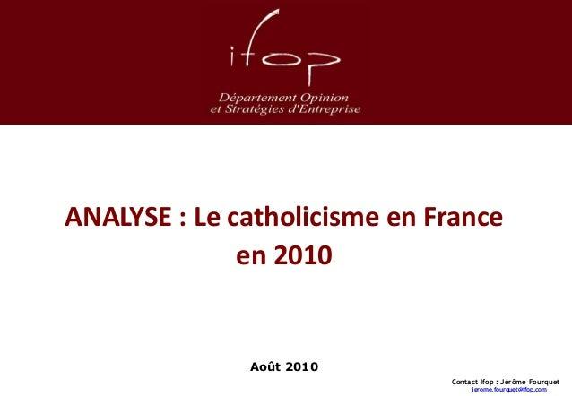 ANALYSE : Le catholicisme en France                                    en 2010                                            ...