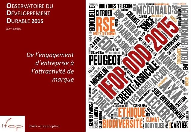 OBSERVATOIRE  DU   DÉVELOPPEMENT   DURABLE  2015      (13ème  édi+on)   De  l'engagement   d'entrepris...