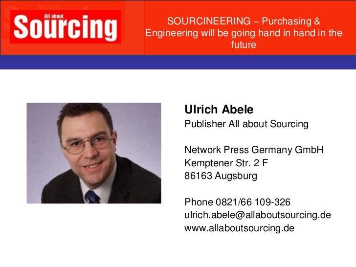 SOURCINEERING – Purchasing &      RahmendatenDas braucht der Entscheider          Engineering will be going hand in hand i...