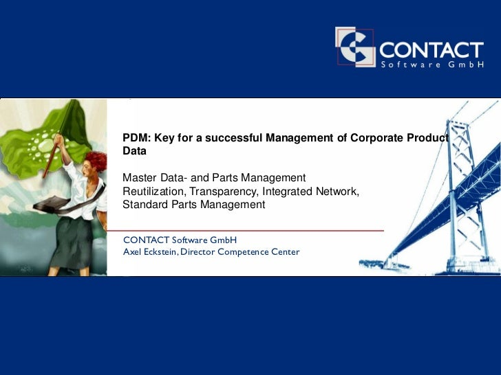 PDM: Key for a successful Management of Corporate Product                                      Data                       ...